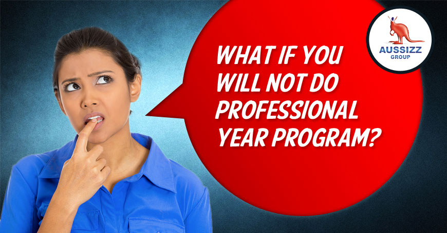 What if you will not do Professional Year Program?