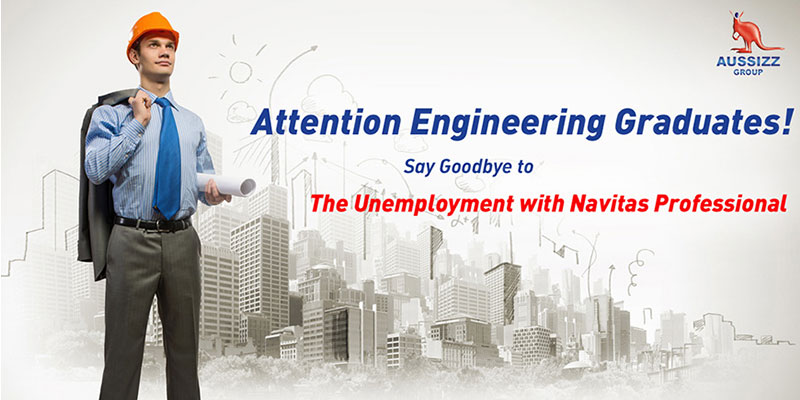 Attention Engineering Graduates! Say Goodbye to the Unemployment with Navitas Professional