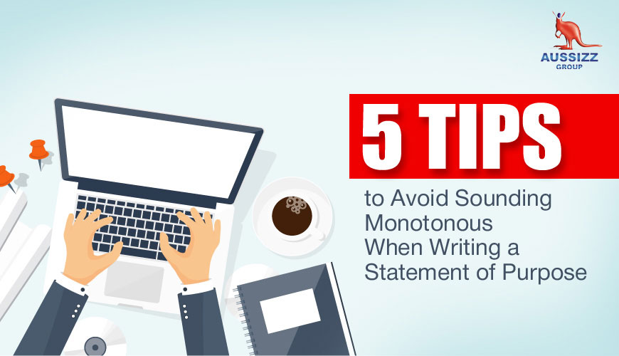 5 Tips to Avoid Sounding Monotonous When Writing a Statement of Purpose