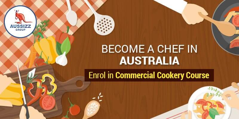 Study Commercial Cookery- Live & Work as a Chef in Australia