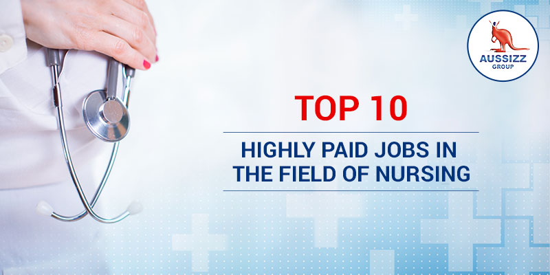 Top 10 Highly Paid Jobs In The Field Of Nursing In Australia