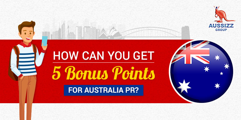 Pathways to Claim 5 Extra Points Towards Australia PR