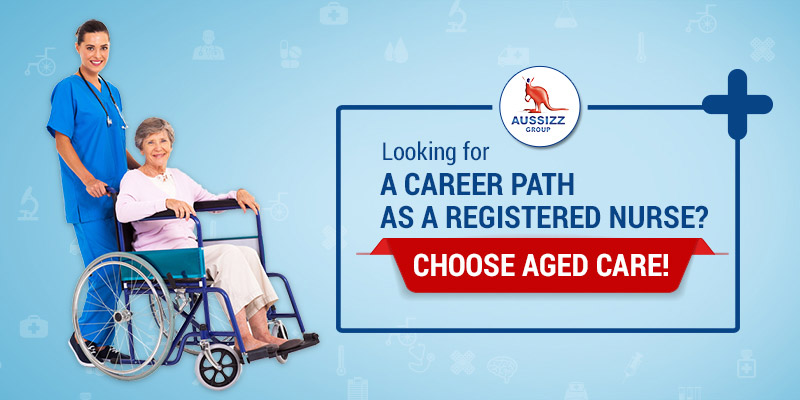 Aged Care - An Optimum Career Path for Registered Nurses in Australia