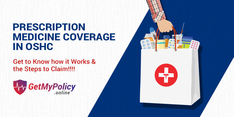 Prescription Medicine Coverage in OSHC policy - What You Need to Know!