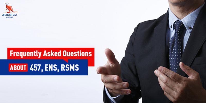 Frequently Asked Questions Related to Australia 457, ENS, RSMS Visas