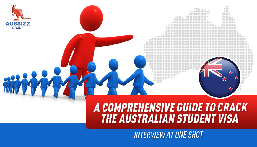 A Comprehensive Guide to Crack the Australian Student Visa Interview at One Shot