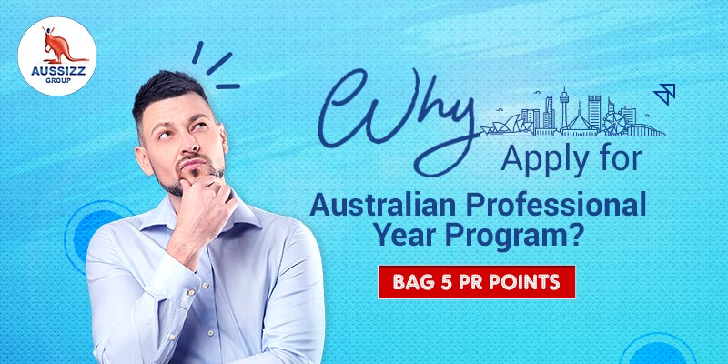 Why apply for Australian Professional Year Program? Bag 5 PR points
