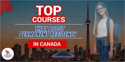 Top 6 Courses that boost Canada Permanent Residency Prospects in 2021