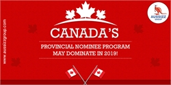 Canada's Provincial Nominee Program May Dominate in 2019!