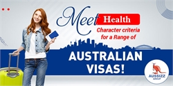 Meet health, character criteria for a range of Australian visas!