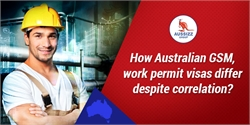 How Australian GSM, work permit visas differ despite correlation?
