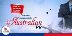 What is changing in 2019? Get skills assessments for Australian PR