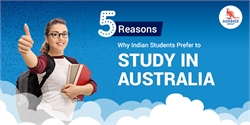 5 Reasons Why Indian Students Prefer to Study in Australia