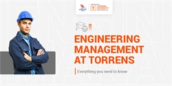 Engineering Management at Torrens: Everything you need to know