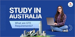 Study in Australia: What are GTE requirements?