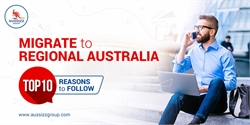Migrate to Regional Australia: Top 10 reasons to follow