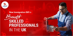 New Immigration Bill to benefit skilled professionals in the UK