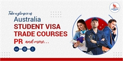Take a glimpse of Australia student visa, trade courses, PR and more