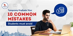 Temporary Graduate Visa: 10 common mistakes students must avoid