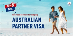 Top 6 tips you need to know for lodging Australian Partner Visa