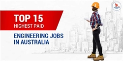 Top 15 highest paid engineering jobs in Australia